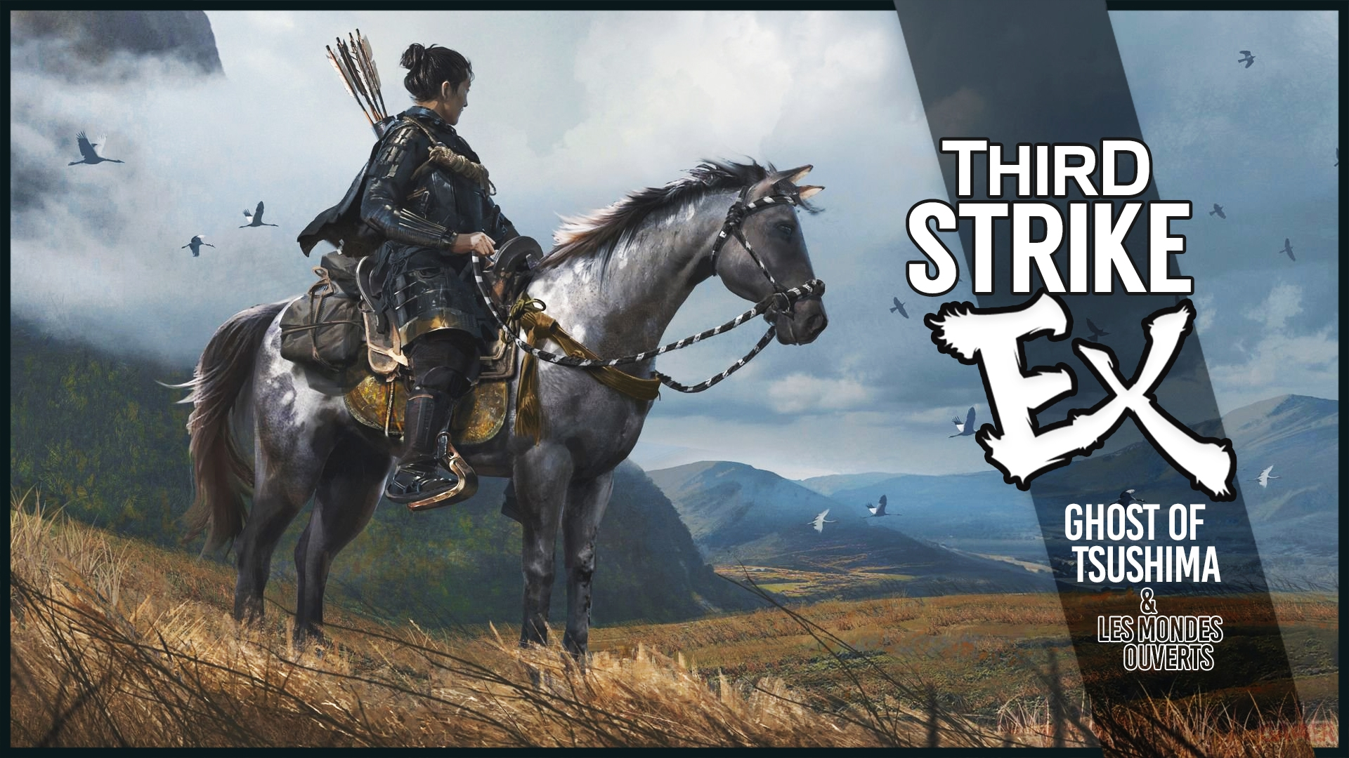 Third Strike #EX - Ghost of Tsushima & Les mondes ouverts